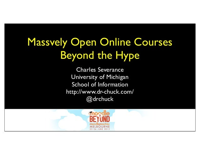 Massively Open Online Courses - Beyond the Hype