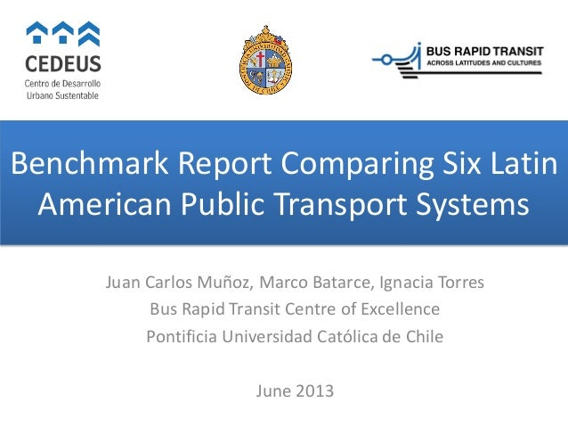 2013 06-28 Benchmark report comparing six latin american public transport systems
