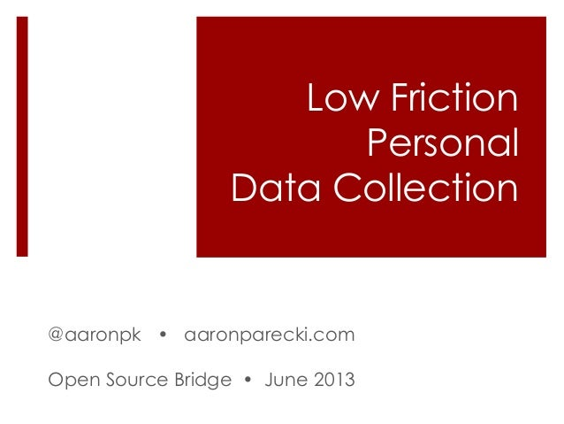 Low Friction Personal Data Collection - Open Source Bridge
