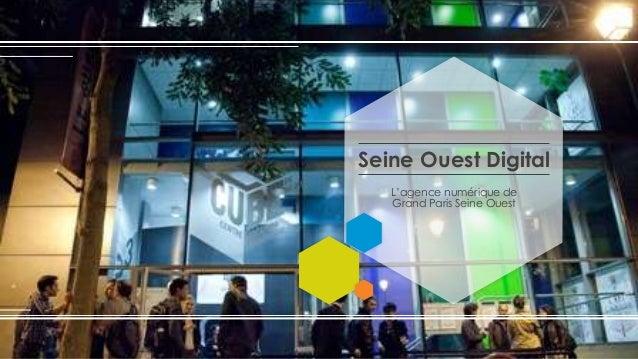Seine Ouest DigitalL'agence numérique deGrand Paris Seine Ouest