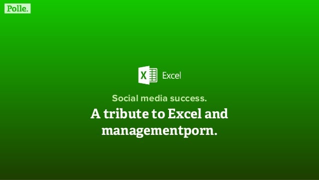Social media success; A tribute to Excel and managementporn for #SMC050