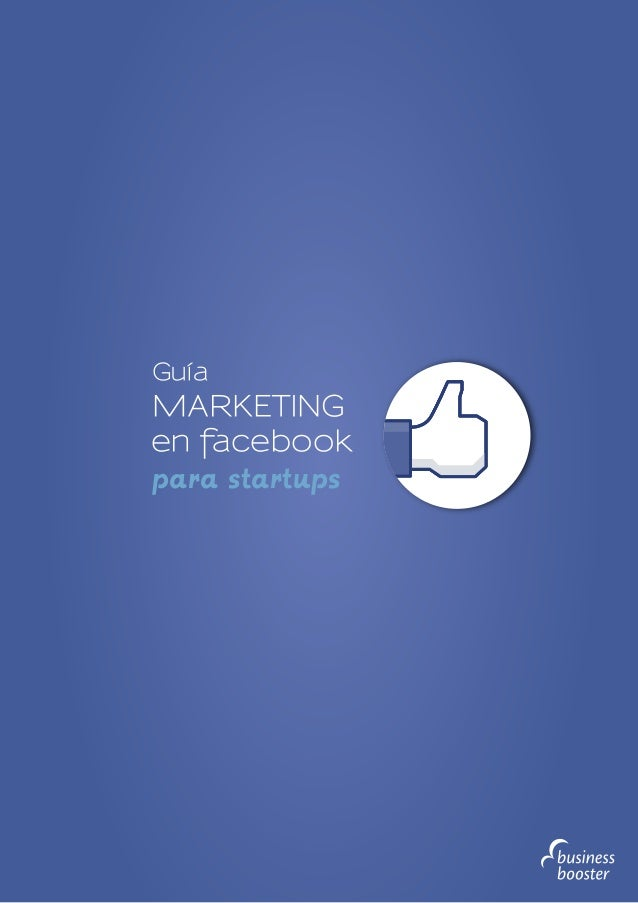 Guía  MARKETING en facebook  para startups