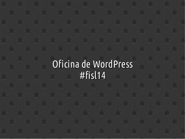 Oficina de WordPress #fisl14
