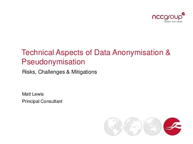 2013 07-12 ncc-group_data_anonymisation_technical_aspects_v1 0