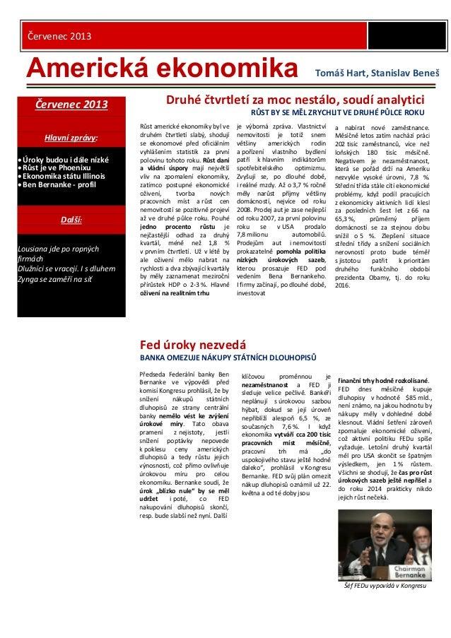 Červenec 2013 Červenec 2013 Hlavní zprávy:  Úroky budou i dále nízké  Růst je ve Phoenixu  Ekonomika státu Illinois  B...