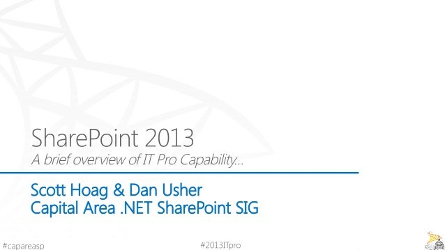 2013-07-24 - CapArea.NET SSIG - SharePoint 2013, A Brief Capability Overview for IT Pros