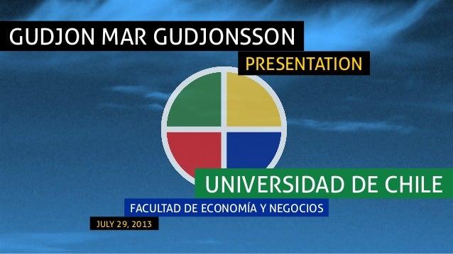 Presentation for the Facultad de Economia y Negocios, Universidad de Chile