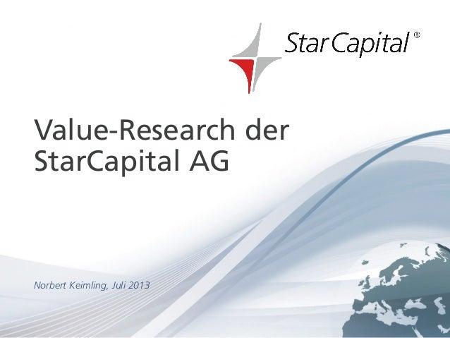 Seite 1www.starcapital.de Juli 2013 Value-Research der StarCapital AG Norbert Keimling, Juli 2013