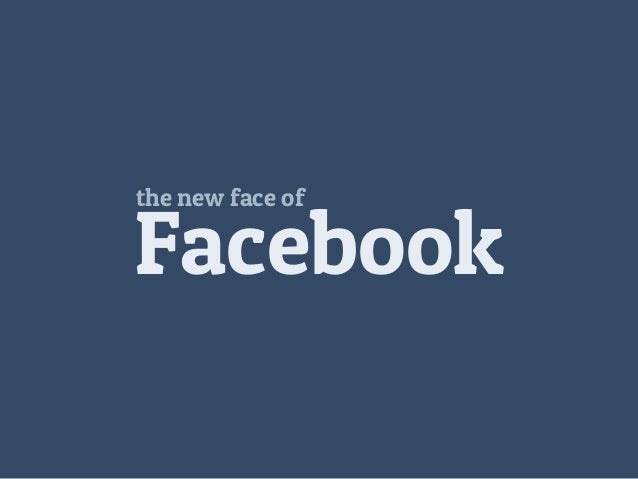 Facebook the new face of