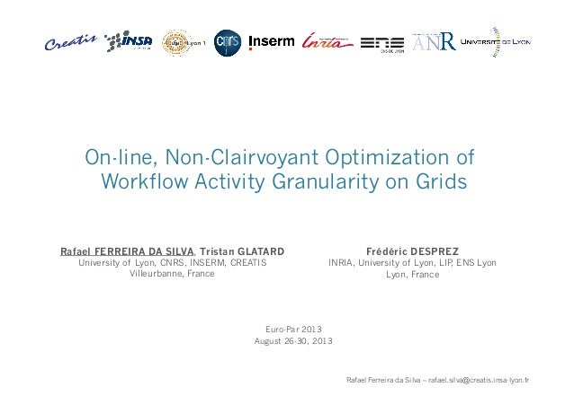 On-line, non-clairvoyant optimization of workflow activity granularity task on grids