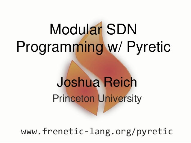 Pyretic - A new programmer friendly language for SDN