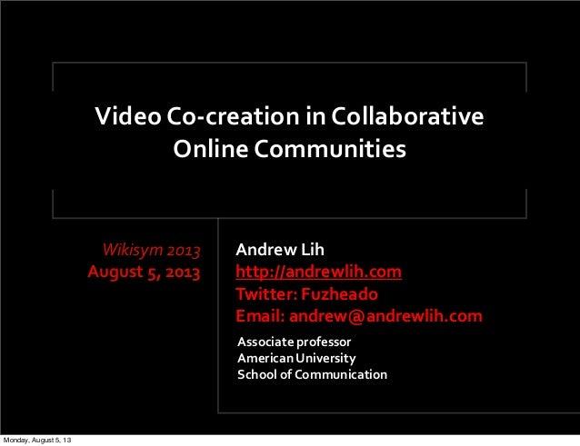 Andrew  Lih http://andrewlih.com Twitter:  Fuzheado     Email:  andrew@andrewlih.com Video  Co-‐creation  i...