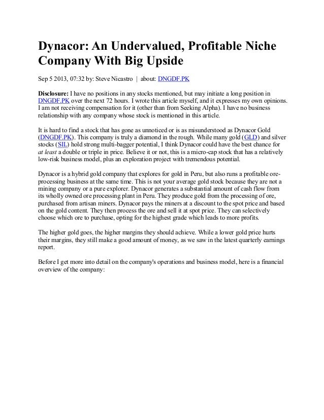 Dynacor: An Undervalued, Profitable Niche Company With Big Upside Sep 5 2013, 07:32 by: Steve Nicastro | about: DNGDF.PK D...