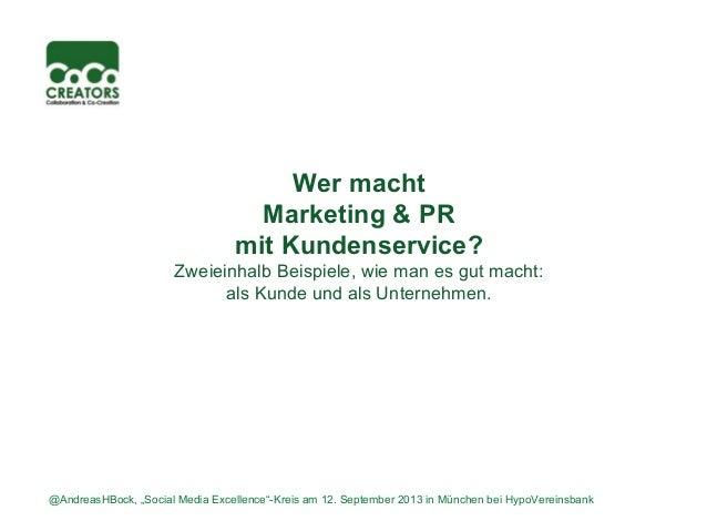 Wer macht Marketing & PR mit Kundenservice? Zweieinhalb Beispiele, wie man es gut macht: als Kunde und als Unternehmen. @A...