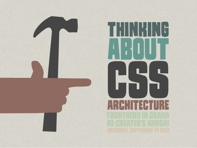 CsS ThInKiNg ARcHiTeCtUrE FRoNtReNdiNOSaKa Re:cReatEr'S kAnSaI SAtUrDaY, sEpTeMbEr 14 2013 AbOuT