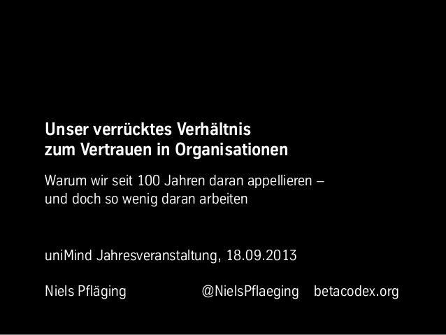 Unser verrücktes Verhältnis zum Vertrauen in Organisationen - Keynote von Niels Pfläging, Universität Wien (Vienna/A)