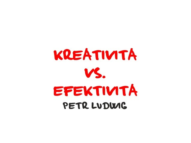 2013-09-24-Kreativita vs. efektivita-1.01