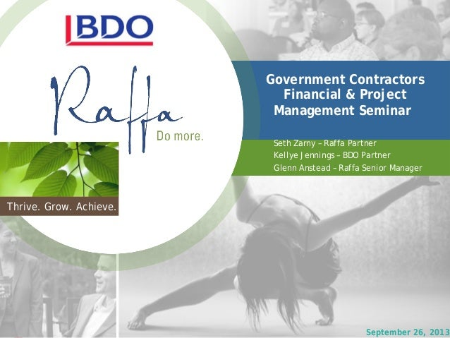 Government Contractors Financial & Project Management Systems Seminar Page 1 Thrive. Grow. Achieve. Seth Zarny – Raffa Par...