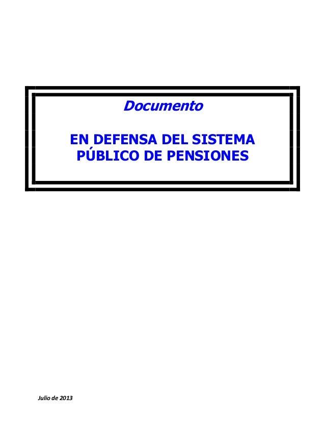 Documento EN DEFENSA DEL SISTEMA PÚBLICO DE PENSIONES  Julio de 2013