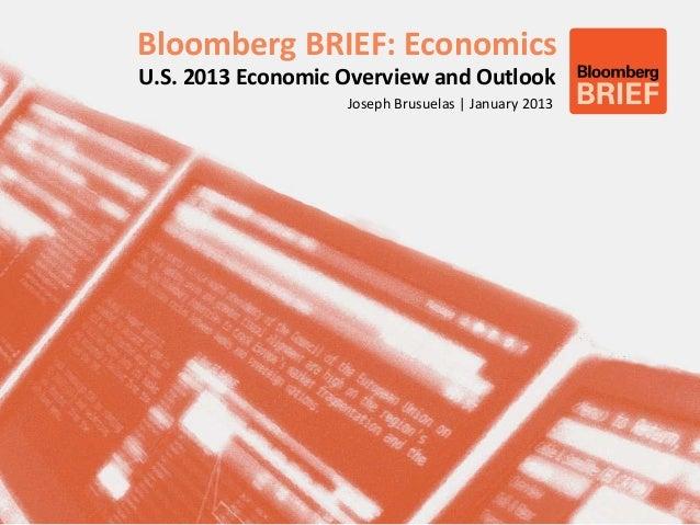 Bloomberg BRIEF: EconomicsU.S. 2013 Economic Overview and Outlook                   Joseph Brusuelas | January 2013