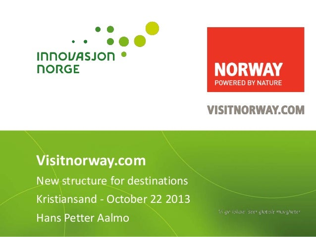 Visitnorway.com New structure for destinations  Kristiansand - October 22 2013 Hans Petter Aalmo