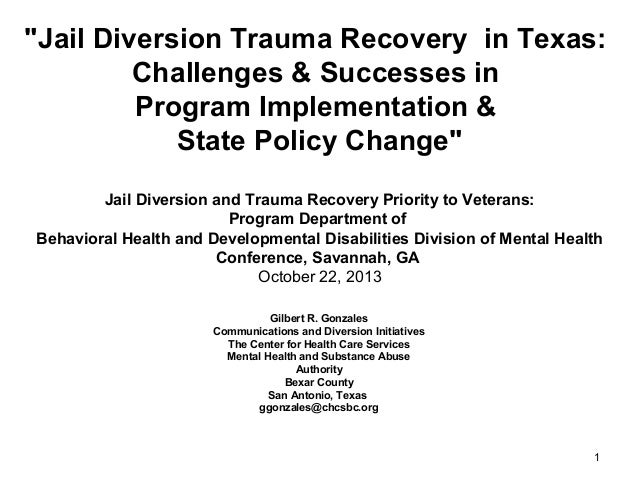 """""""Jail Diversion Trauma Recovery in Texas: Challenges & Successes in Program Implementation & State Policy Change"""" Jail Div..."""