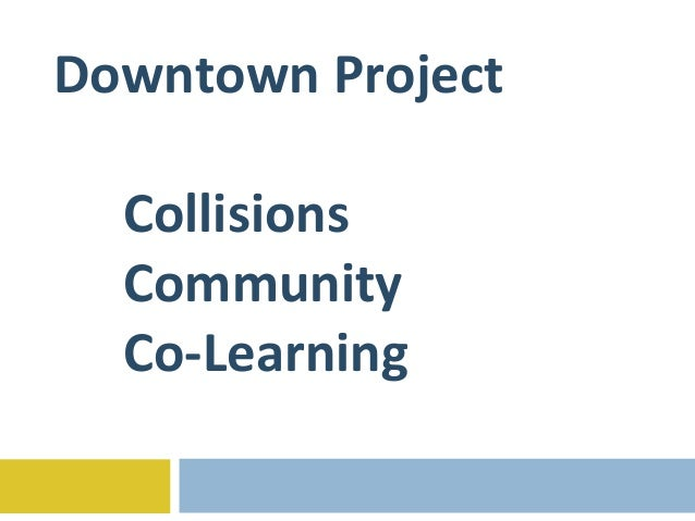 Downtown Project Collisions Community Co-Learning
