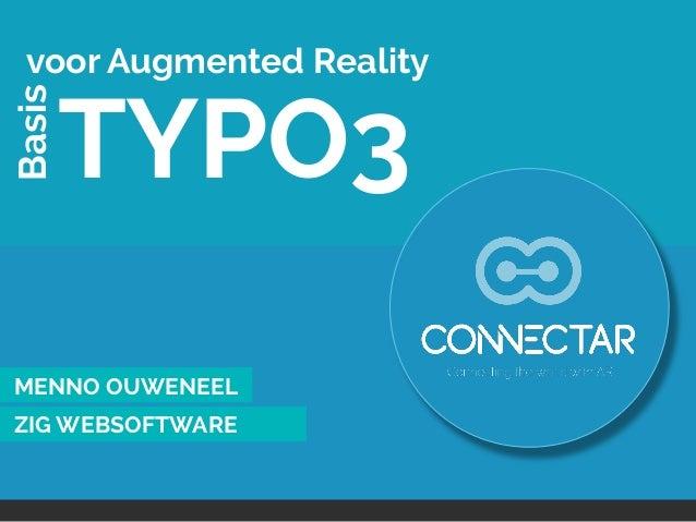 Basis  voor Augmented Reality  TYPO3  MENNO OUWENEEL ZIG WEBSOFTWARE