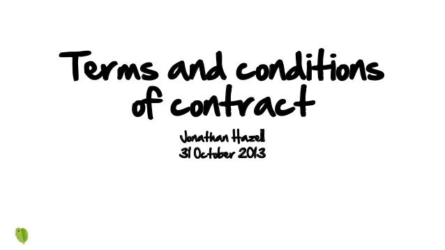 Terms and conditions of contract Jonathan Hazell 31 October 2013