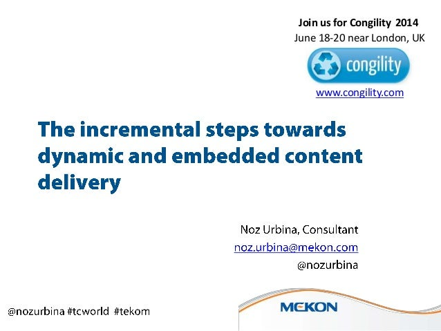 [Workshop] The incremental steps towardsdynamic and embedded content delivery [Tekom 2013, Urbina]
