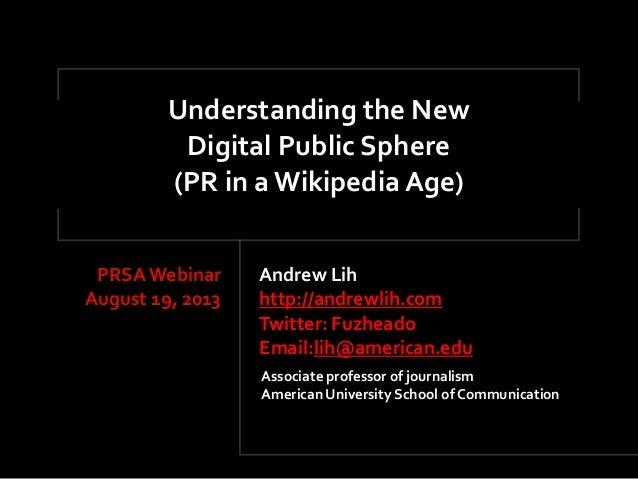 Andrew  Lih http://andrewlih.com Twitter:  Fuzheado     Email:lih@american.edu Understanding  the  New   Dig...