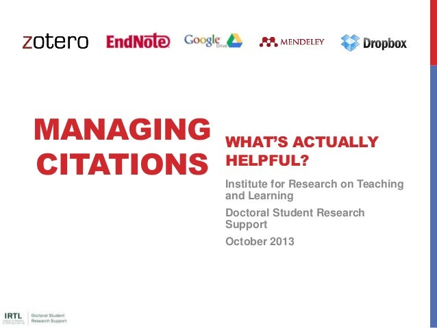 Managing Citations: What's Actually Helpful? 2013-10