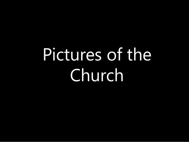 Pictures of the Church - Part 1