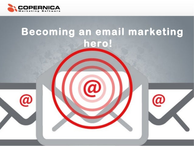 Becoming an email marketing hero!