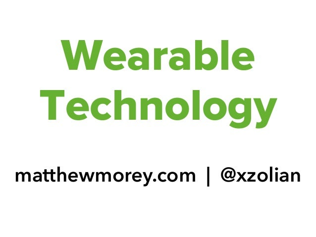New Opportunities with Wearable Technology