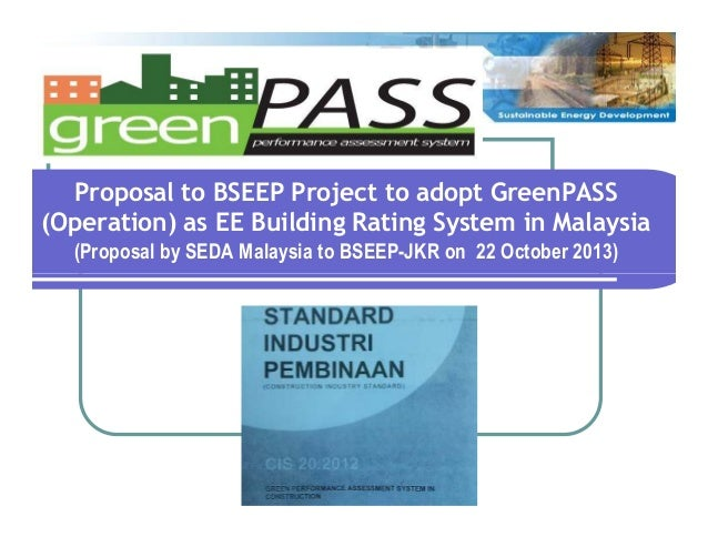 Proposal to BSEEP Project to adopt GreenPASS (Operation) as EE Building Rating System in Malaysia (Proposal by SEDA Malays...