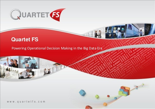 Quartet FS Powering Operational Decision Making in the Big Data Era  www.quartetfs.com