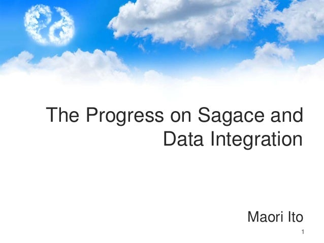 The Progress on Sagace and Data Integration  Maori Ito 1