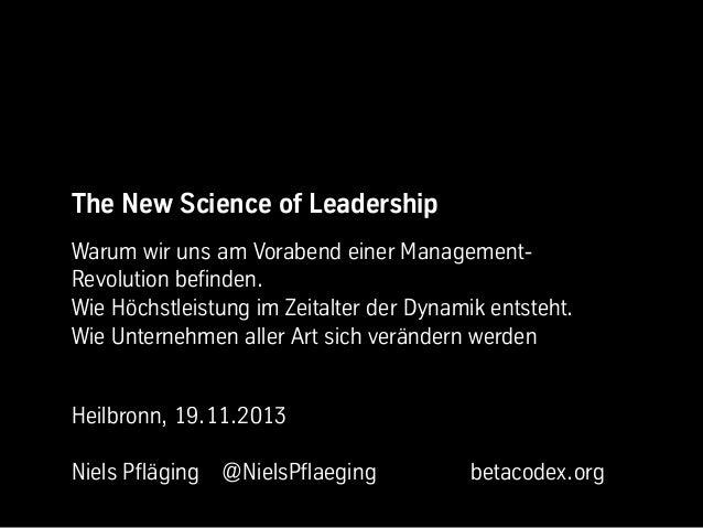 The New Science of Leadership Warum wir uns am Vorabend einer ManagementRevolution befinden. Wie Höchstleistung im Zeitalt...