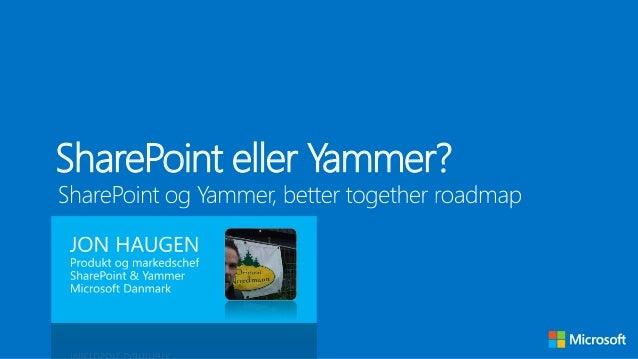 SharePoint eller Yammer v. Jon Haugen, Microsoft