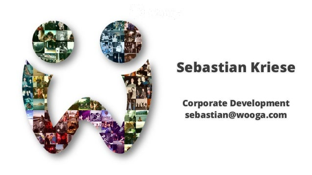 Sebastian Kriese Corporate Development sebastian@wooga.com