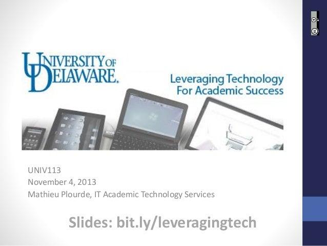 2013-11-4 UNIV113 Leveraging Technology for Academic Success