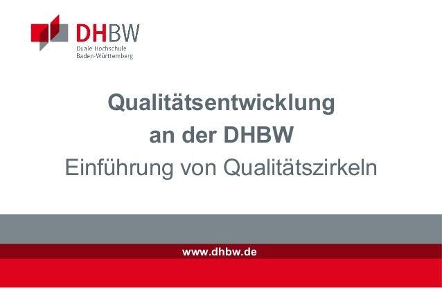 Qualitätsentwicklung an der DHBW Einführung von Qualitätszirkeln  www.dhbw.de