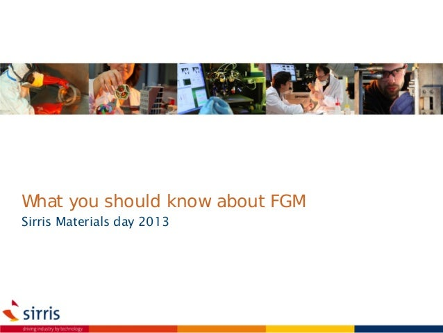 What you should know about FGM Sirris Materials day 2013