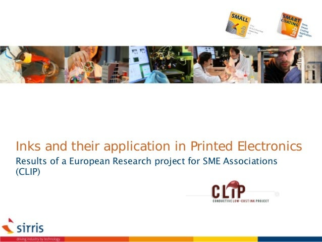 Inks and their application in Printed Electronics Results of a European Research project for SME Associations (CLIP)
