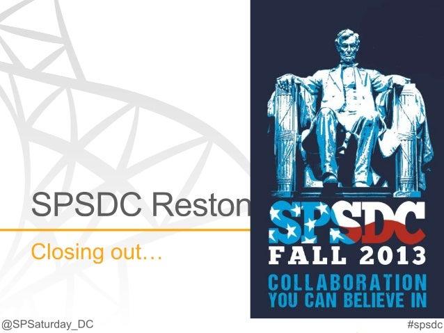 2013 SPSDC Reston Closeout