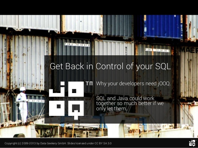 Get Back in Control of your SQL Why your developers need jOOQ.  SQL and Java could work together so much better if we only...