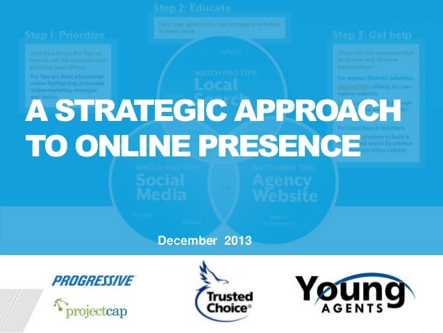 A STRATEGIC APPROACH TO ONLINE PRESENCE December 2013  1