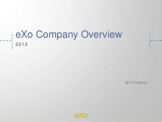 eXo Company Overview 2013  12/17/2013