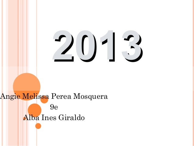 2013Angie Melissa Perea Mosquera             9e      Alba Ines Giraldo